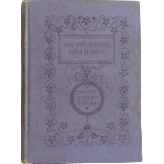 """Some Good Intentions and a Blunder "" Vintage Book 1895"