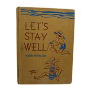 Let's Stay Well   Hahn Winslow – 1938 Children Book
