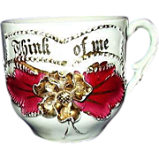 "German Porcelain Sentimental Drinking Cup ""Think Of Me"" 24 K Gold Trim"
