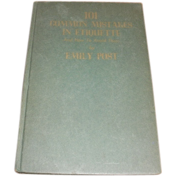 1939 101 Common Mistakes in Etiquette and how to avoid them by Emily Post.