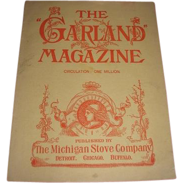 Pre-1900 turn of the Century The Garland Magazine from The Michigan Stove Company. Cast iron cooking and heating stoves and ranges.