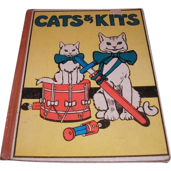 Cloth bound vintage CATS & KITS picture book for little folks.  M. A. Donohue & Company, Chicago