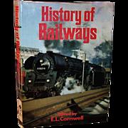 History Of Railways by E.L. Cornwell - 1976