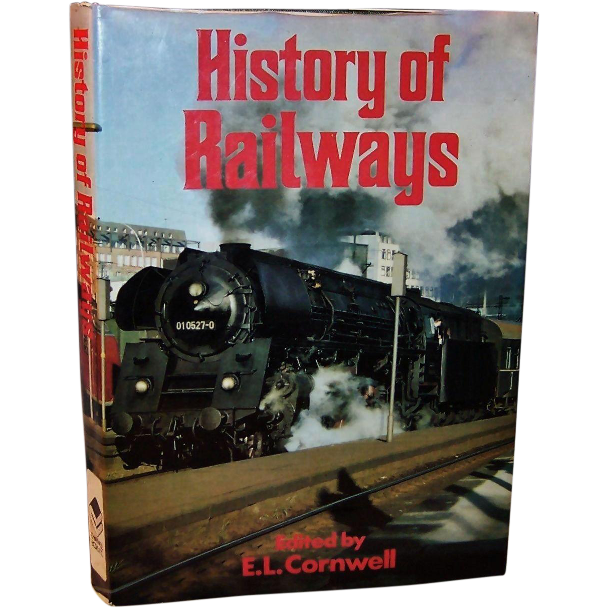 History Of Railways by E.L. Cornwell - 1976