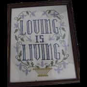 Hand Emroidered Sampler Loving Is Living with Vintage Carved Wood Frame