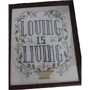 Vintage Hand Emroidered Loving Is Living Sampler Carved Wood Frame