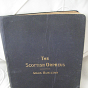 "Antique  ""The Scottish Orpheus"" Songs and Music by Adam Hamilton"