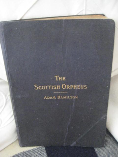 "Antique  ""The Scottish Orpheus"" Songs and Music by Adam Hamilton"