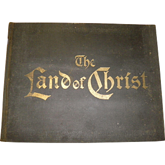 The Land of Christ Photographed 1895