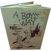 A Boy's Way By August Derleth 1947 1st. Edition