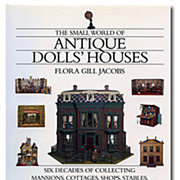 Small World of Antique Doll Houses HB book Flora Gill Jacobs