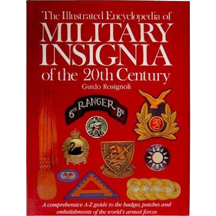 The Illustrated Encyclopedia of Military Insignia of the 20th Century hardcover reference book by Guido Rosignoli
