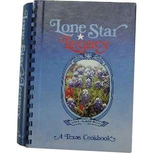 Lone Star Legacy, A Texas Cookbook