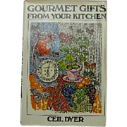 Gourmet Gifts from Your Kitchen by Ceil Dyer, a cook book