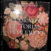 Decorative Victorian Needlework - Elizabeth Bradley 1990