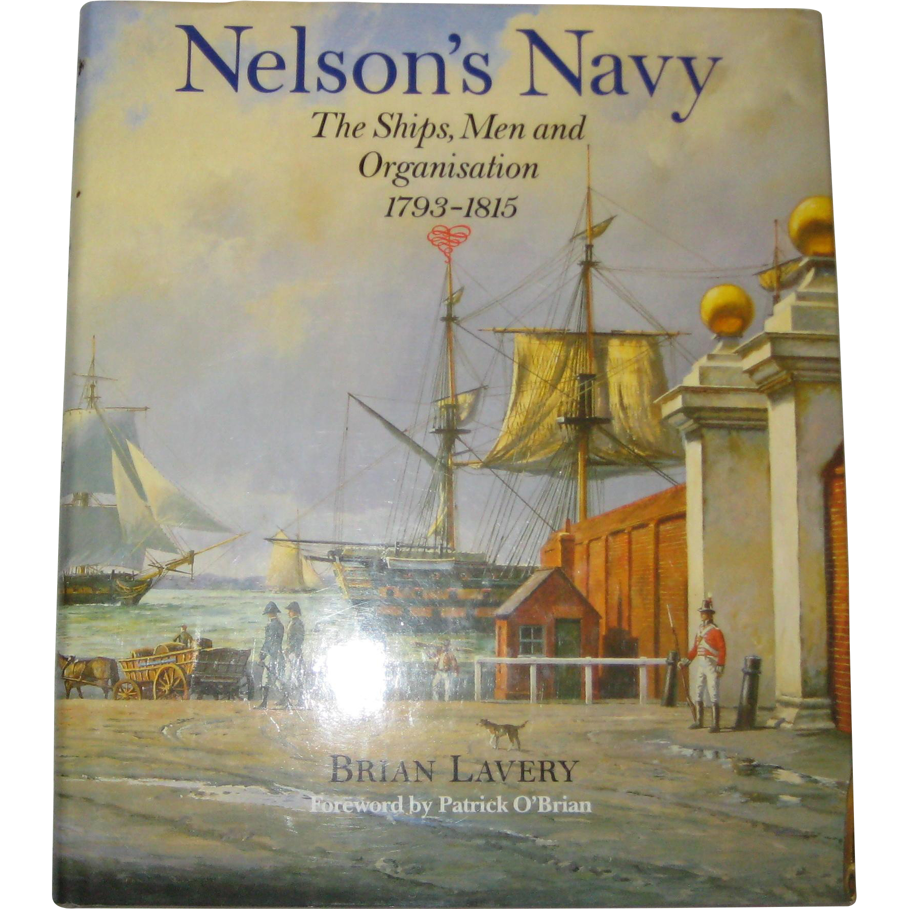 Nelson's Navy: The Ships, Men, and Organization, 1793-1815 - Brian Lavery