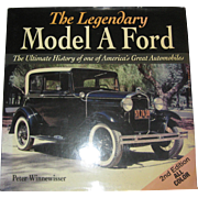 Legendary Model A Ford: The Complete History of America's Favorite Car by Peter Winnewisser