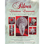 Silver Christmas Tree Ornaments: A Collectors Guide - by Clara Scroggins