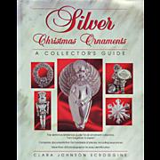 Silver Christmas Tree Ornaments: A Collectors Guide - by Clara Scroggins