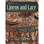 20th Century Linens and Lace: A Guide to Identification, Care and Prices of Household Linens (Schiffer Book for Collectors) 1997