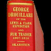 George Drouillard, Hunter and Interpreter for Lewis and Clark, by M.O Skarsten