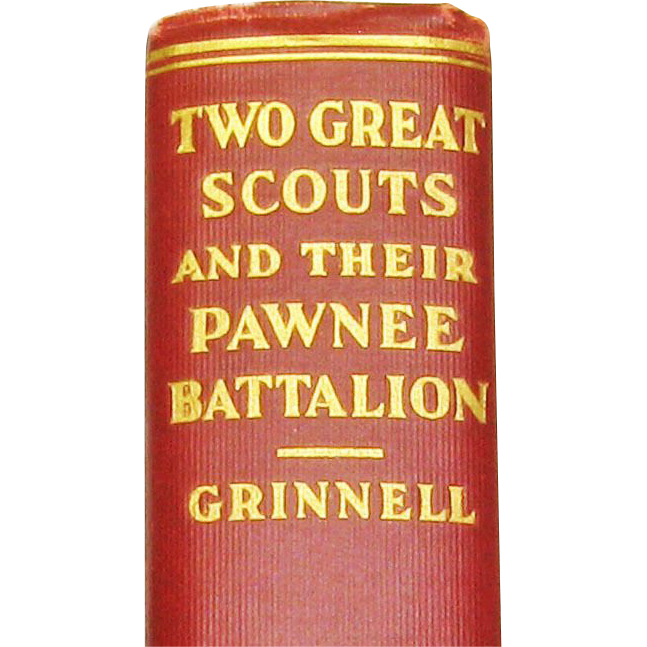 Two Great Scouts and Their Pawnee Battalion, by George Bird Grinnell, 1928