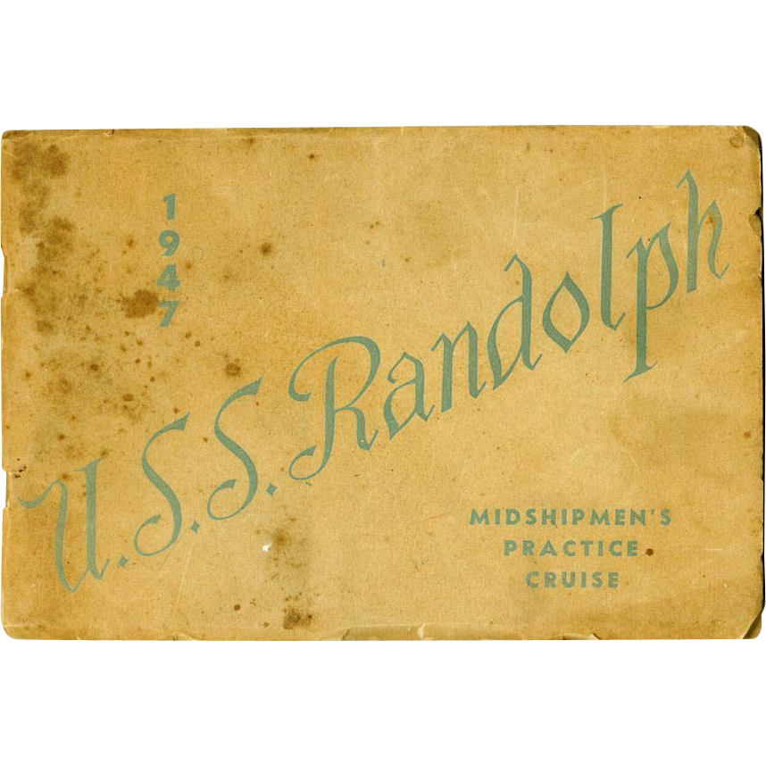 Midshipmen's Practice Cruise Booklet, Aircraft Carrier U.S.S. Randolph, 1947