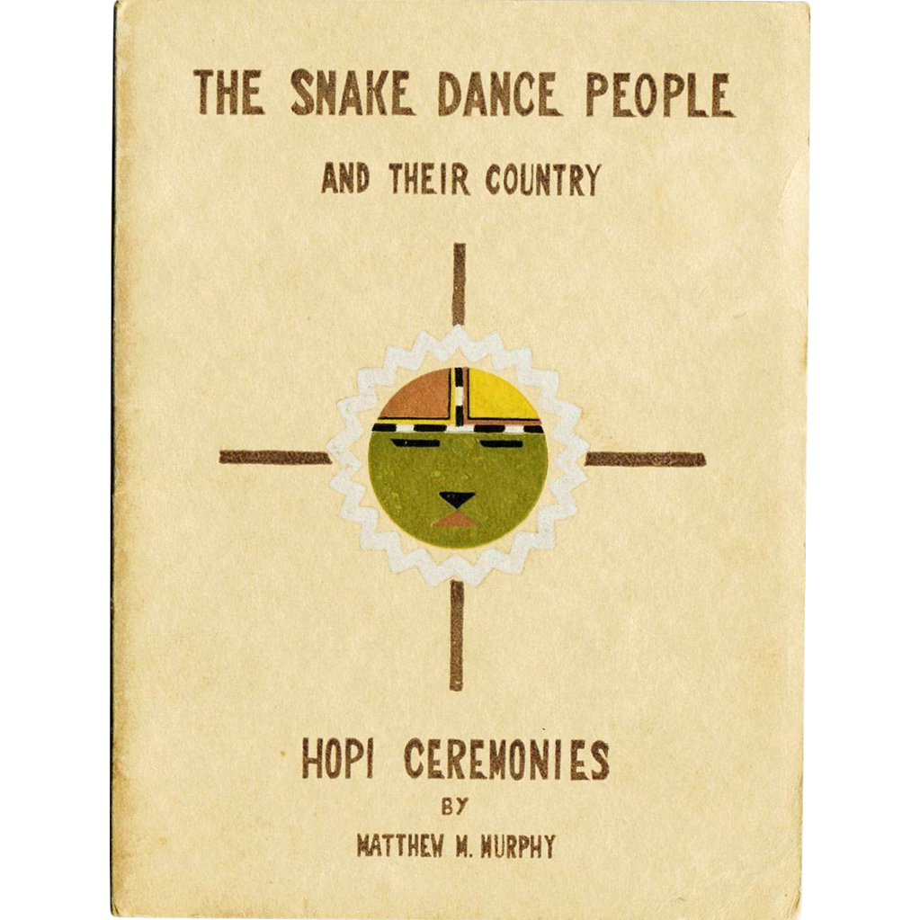 The Snake Dance People and Their Country , Hopi Ceremonies by Matthew M. Murphy, 1928