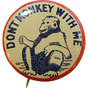 """Vintage Pin - """"Don't Monkey With Me"""""""