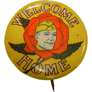 "Vintage Pin Back Button WWII - ""Welcome Home"""