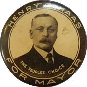 "Vintage Pin - ""The People's Choice - Henry G. Haas For Mayor"""