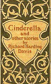 SCARCE 1896 1st Ed 'Cinderella and Other Stories' ANTIQUE - Richard Harding Davis / Short Stories / Literature