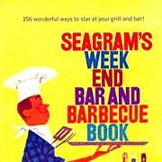 1960's SEAGRAM'S Week End Bar & Barbecue Cookbook - Advertising / Entertaining / Cocktails / Vintage