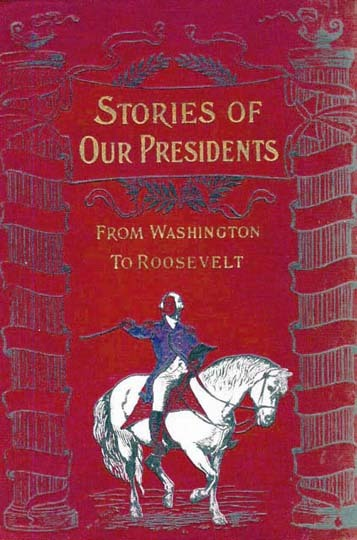 RARE 1903 1st Ed `Stories Of Our Presidents' Art Prints - Portraits / U.S. History / Military / Ella Hines Stratton