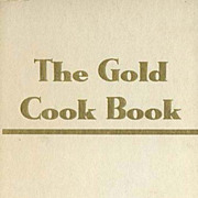 1948 'The Gold Cook Book' Chef Louis De Gouy, SCARCE - Gastronomy, Food History, Waldorf Astoria