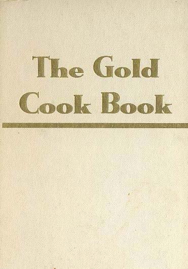 1948 The Gold Cook Book Chef Louis De Gouy Scarce