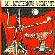 SCARCE 1962 1st Ed 'Mr. Mysterious & Company' Illustrated Fiction - Traveling Magic Show / Old West / Fantasy