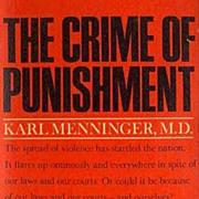 1969 1st Ed 'The Crime of Punishment' DJ - Dr. Karl Menninger, Criminal Psychology, Vintage