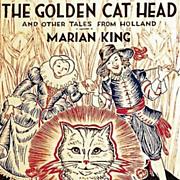 1933 'The Golden Cat Head' 1st Ed, Dutch Fairy Tales, Illustrated - Holland Folklore, Antiquarian, Out-of-Print