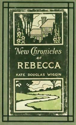 1907 'New Chronicles of Rebecca' RARE 1st Ed,  Illustrated - Kate Douglas Wiggin, Rebecca of Sunnybrook Farm, 1st Print