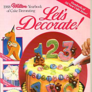1988 Wilton Yearbook 'Let's Decorate' Holidays, Entertaining, Cake Decorating, Cookies, Candy, Wedding