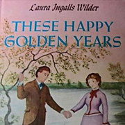 *1953 'These Happy Golden Years' Laura Ingalls Wilder, 1st Ed, DJ - 'Little House' Series, Garth William's Art, Vintage