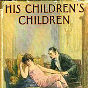 1923 'His Children's Children' 1st Ed, DJ, Historical Fiction, Mystery, Romance, Out-of-Print