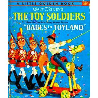 "Walt Disney's 'The Toy Soldiers' 1961 First Edition, ""A"", Little Golden Book, #D99, Babes In Toyland Movie"