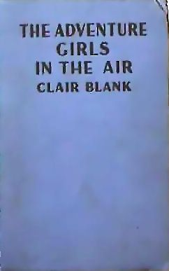 1936 'The Adventure Girls In The Air' Series, RARE, Out-of-Print
