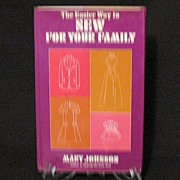 Vintage Sewing Book The Easier Way To Sew For Your Family 1972 Excellent