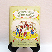 Vintage Book Schoolhouse In The Woods 1st Edition 1949 Very Good Condition