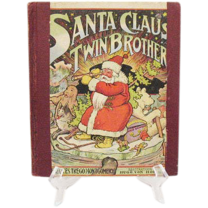 Rare Book Santa Claus' Twin Brother 1907 Frances Trego Montgomery Good Condition