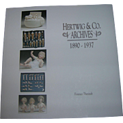 The Hertwig & Co. Archives 1890-1937 Doll Reference Book