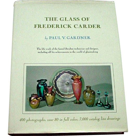 Rare The Glass of Frederick Carder by Paul V. Gardner 1971 Edition OOP